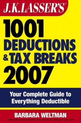 J.K. Lasser's1001 Deductions and Tax Breaks 2007