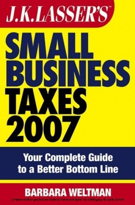 JK Lasser's Small Business Taxes 2007