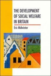 The Development Of Social Welfare In Britain