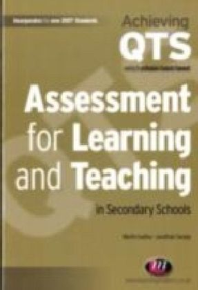 Assessment for Learning and Teaching in Secondary Schools