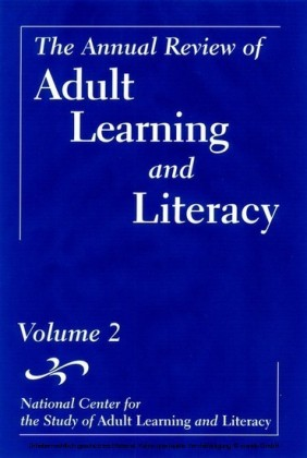 The Annual Review of Adult Learning and Literacy, National Center for the Study of Adult Learning and Literacy