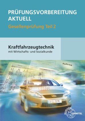Prüfungsvorbereitung aktuell Gesellenprüfung Teil 2 Kraftfahrzeugtechnik