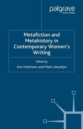 Metafiction and Metahistory in Contemporary Women's Writing
