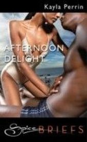 Afternoon Delight (for fans of Fifty Shades by E. L. James) (Spice Briefs)