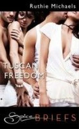 Tuscan Freedom (for fans of Fifty Shades by E. L. James) (Spice Briefs)