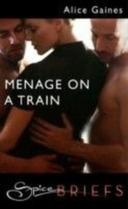 Menage on a Train (for fans of Fifty Shades by E. L. James) (Spice Briefs)