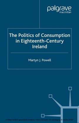 The Politics of Consumption in Eighteenth-Century Ireland