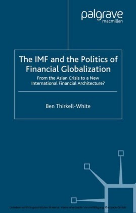 The IMF and the Politics of Financial Globalization