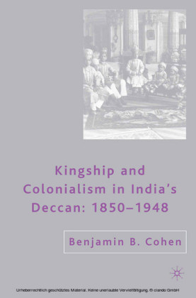 Kingship and Colonialism in India's Deccan 1850-1948
