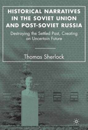Historical Narratives in the Soviet Union and Post-Soviet Russia