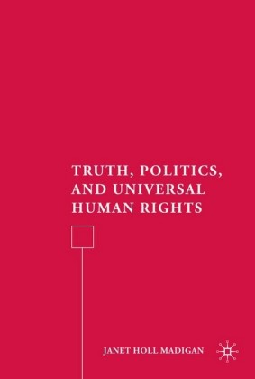 Truth, Politics, and Universal Human Rights