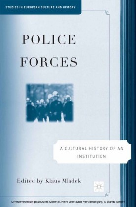 Police Forces: A Cultural History of an Institution
