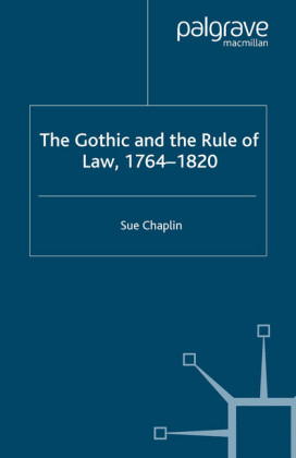 The Gothic and the Rule of the Law, 1764-1820
