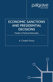 Economic Sanctions and Presidential Decisions