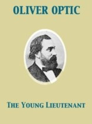 Young Lieutenant or, The Adventures of an Army Officer
