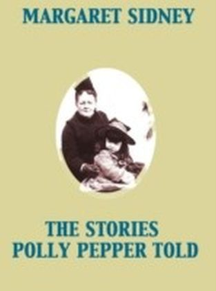 Stories Polly Pepper Told