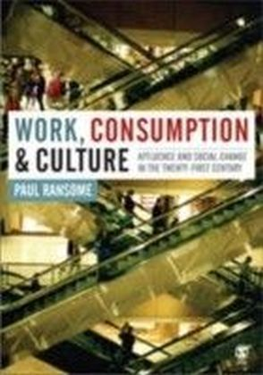 Work, Consumption and Culture