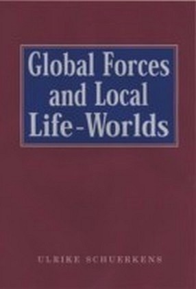 Global Forces and Local Life-Worlds