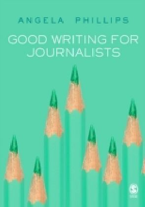 Good Writing for Journalists