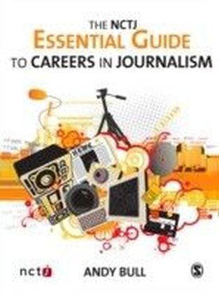 NCTJ Essential Guide to Careers in Journalism