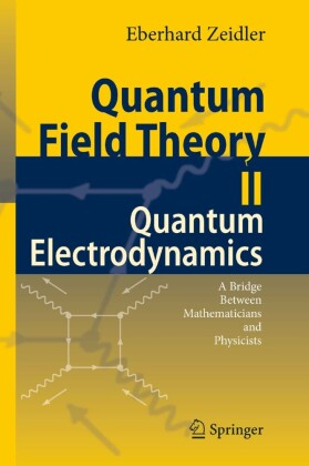 Quantum Field Theory II: Quantum Electrodynamics