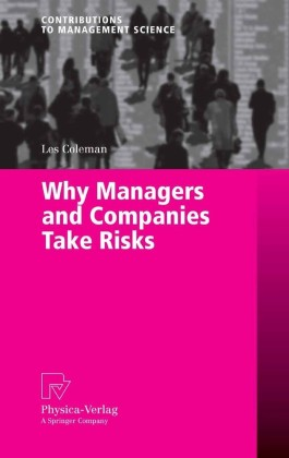 Why Managers and Companies Take Risks