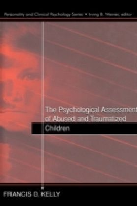 Psychological Assessment of Abused and Traumatized Children