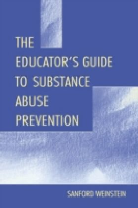 Educator's Guide To Substance Abuse Prevention