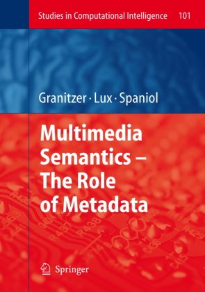 Multimedia Semantics - The Role of Metadata