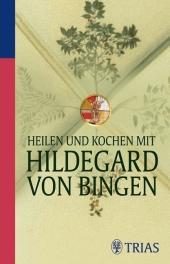 Heilen und Kochen mit Hildegard von Bingen Cover