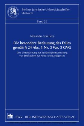 Die besondere Bedeutung des Falles gemäß 24 Abs. 1 Nr. 3 Var. 3 GVG