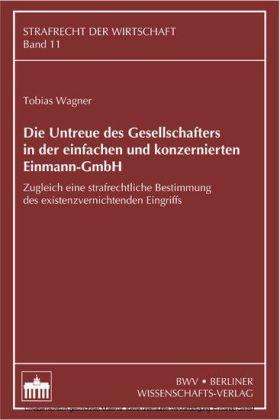 Die Untreue des Gesellschafters in der einfachen und konzernierten Einmann-GmbH
