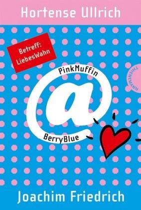 PinkMuffin@BerryBlue. Betreff: LiebesWahn