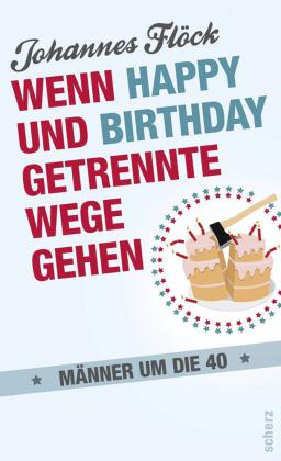 Wenn Happy und Birthday getrennte Wege gehen