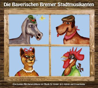 Die Bayerischen Bremer Stadtmusikanten, 1 Audio-CD