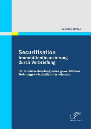 Securitisation: Immobilienfinanzierung durch Verbriefung