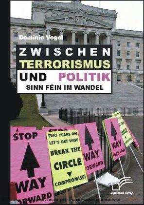Zwischen Terrorismus und Politik - Sinn Féin im Wandel