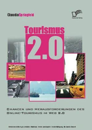 Tourismus 2.0: Chancen und Herausforderungen des Online Tourismus im Web 2.0