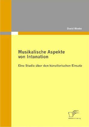 Musikalische Aspekte von Intonation: eine Studie über den künstlerischen Einsatz