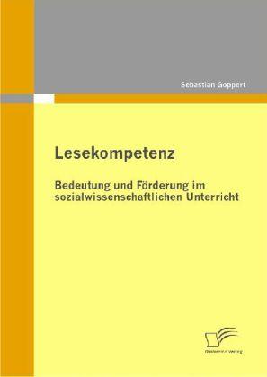 Lesekompetenz: Bedeutung und Förderung im sozialwissenschaftlichen Unterricht