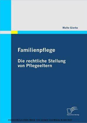 Familienpflege - Die rechtliche Stellung von Pflegeeltern