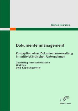 Dokumentenmanagement: Konzeption einer Dokumentenverwaltung im mittelständischen Unternehmen
