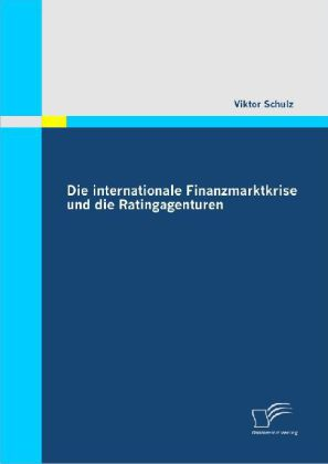 Die internationale Finanzmarktkrise und die Ratingagenturen