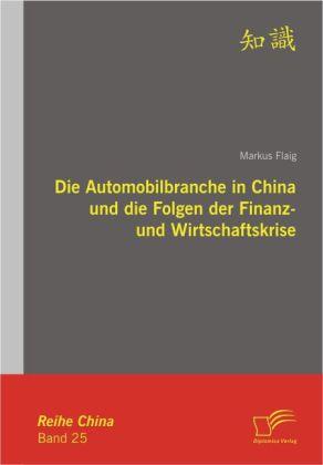Die Automobilbranche in China und die Folgen der Finanz- und Wirtschaftskrise