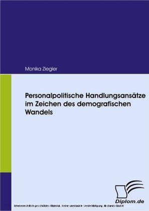 Personalpolitische Handlungsansätze im Zeichen des demografischen Wandels