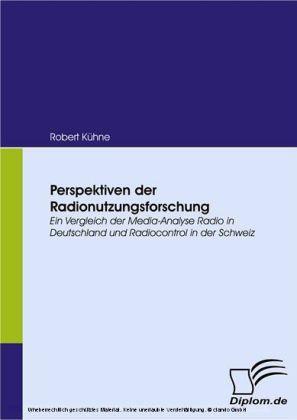 Perspektiven der Radionutzungsforschung. Ein Vergleich der Media-Analyse Radio in Deutschland und Radiocontrol in der Schweiz