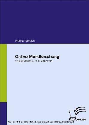 Online-Marktforschung. Möglichkeiten und Grenzen