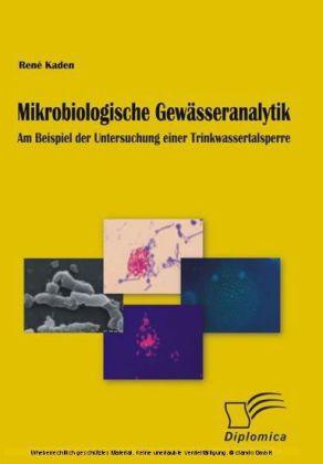 Mikrobiologische Gewässeranalytik. Am Beispiel der Untersuchung einer Trinkwassertalsperre
