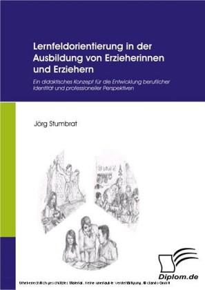 Lernfeldorientierung in der Ausbildung von Erzieherinnen und Erziehern.
