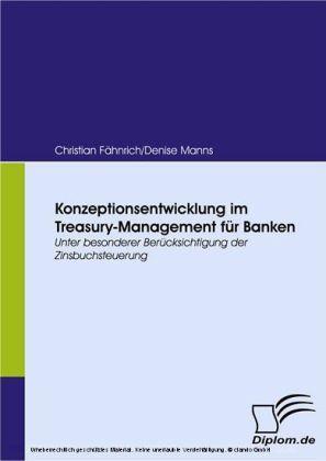 Konzeptionsentwicklung im Treasury-Management für Banken